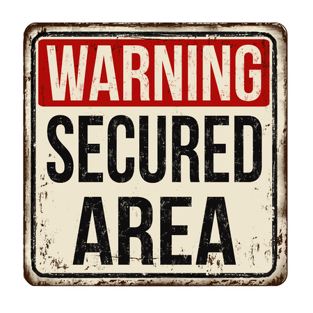 Secured area vintage rusty metal sign on a white background.