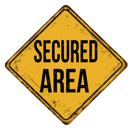 Secured area vintage rusty metal sign on a white background, vector illustration Ilustrace