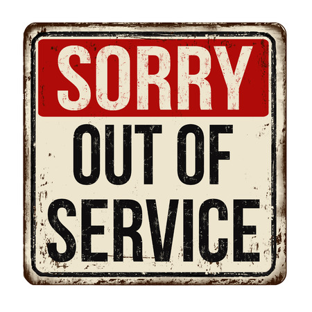 Sorry out of service vintage rusty metal sign on a white background, vector illustration.