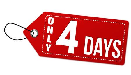 Nur 4 Tage Etikett oder Preisschild auf weißem Hintergrund . Vektor-Illustration
