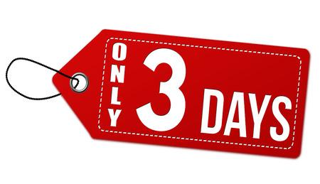 Nur 3 Tage Etikett oder Preisschild auf weißem Hintergrund . Vektor-Illustration