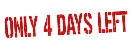 Nur noch 4 Tage Grunge-Stempel auf weißem Hintergrund, Vektorillustration