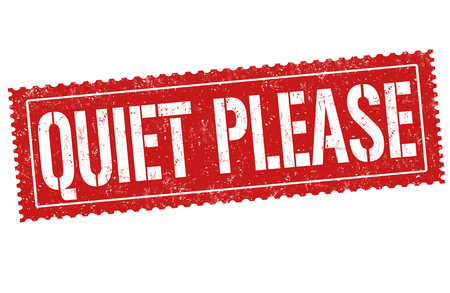 Quiet please grunge rubber stamp on white background, vector illustration