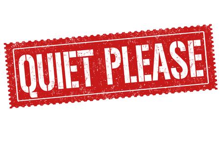 Quiet please grunge rubber stamp on white background, vector illustration