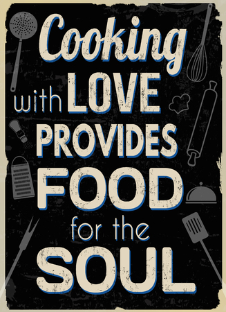 Cooking with love provides food for the soul, vintage typography print on retro background, vector illustration