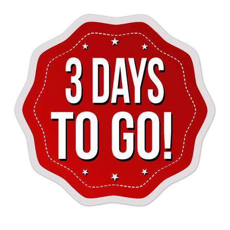 3 days to go label or sticker on white background, vector illustration.