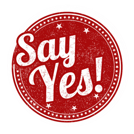 Say yes grunge rubber stamp on white background, vector illustration