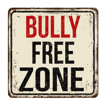 Bully free zone vintage rusty metal sign on a white background