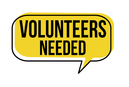 Volunteers needed speech bubble on white background.