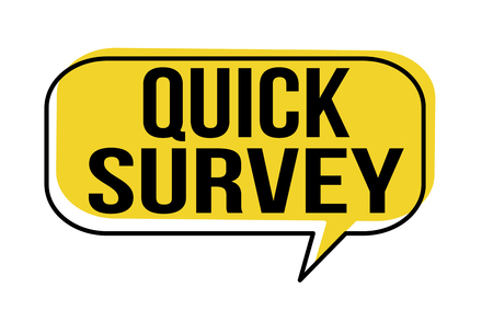 Quick survey speech bubble on white background, vector illustration Vector Illustration