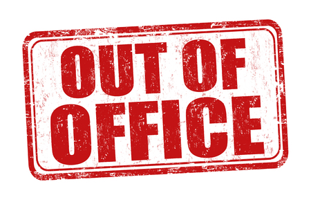 Out of office grunge rubber stamp on white background, vector illustration