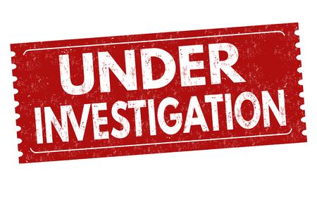 Under investigation sign or stamp on white background, vector illustration Illustration