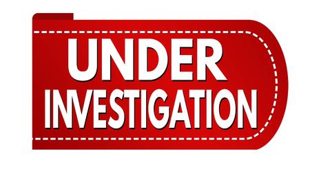 Under investigation banner design on white background, vector illustration