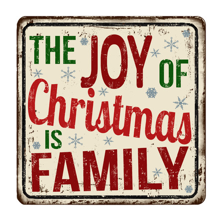 The joy of Christmas is family vintage rusty metal sign on a white background, vector illustration Çizim