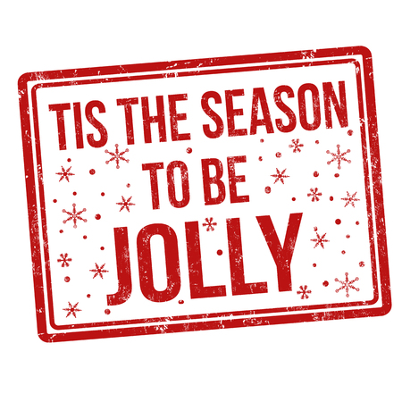 Tis the season to be jolly sign or stamp on white background, vector illustration
