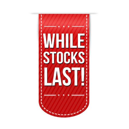 While stocks last banner design on white background, vector illustration