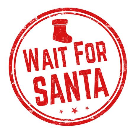 Wait for Santa sign or stamp on white background, vector illustration