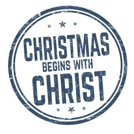 Christmas begins with Christ sign or stamp on white background, vector illustration Illustration