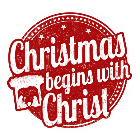 Christmas begins with Christ sign or stamp on white background, vector illustration Ilustrace
