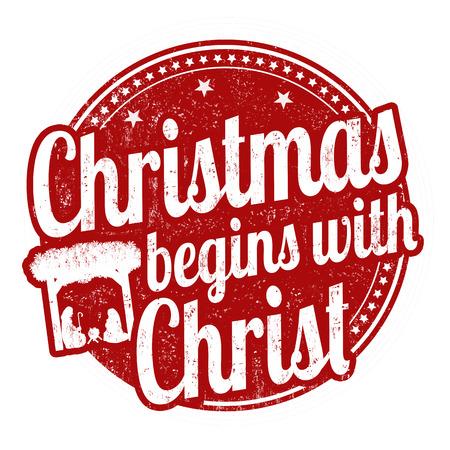 Christmas begins with Christ sign or stamp on white background, vector illustration Illustration