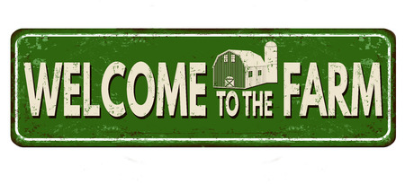 Welcome to the farm vintage rusty metal sign on a white background, vector illustration