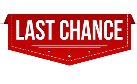 Last chance banner design on white background, vector illustration