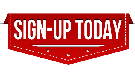 Sign-up today banner design on white background, vector illustration