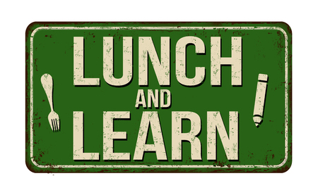 Lunch and learn vintage rusty metal sign on a white background, vector illustration