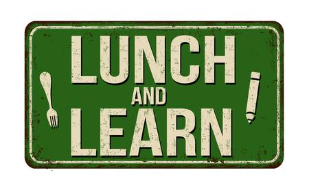 Mittagessen und lernen Sie Vintage rostiges Metallschild auf weißem Hintergrund, Vektorillustration