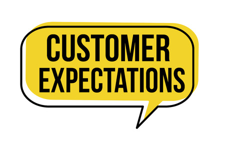 Customer expectations speech bubble on white background, vector illustration