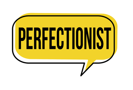 Perfectionist speech bubble on white background, vector illustration