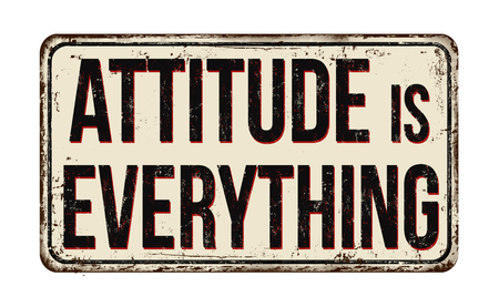 Attitude is everything vintage rusty metal sign on a white background, vector illustration