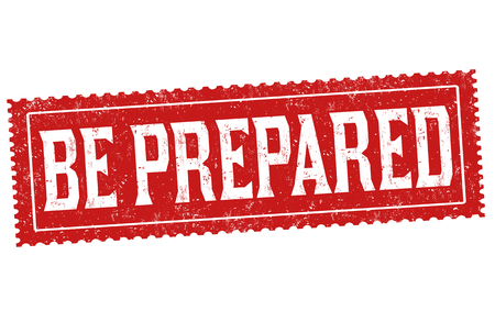 Be prepared sign or stamp on white background, vector illustration