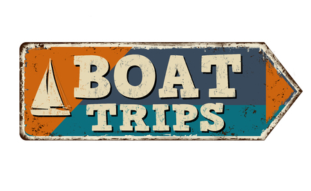 Boat trips vintage rusty metal sign on a white background, vector illustration