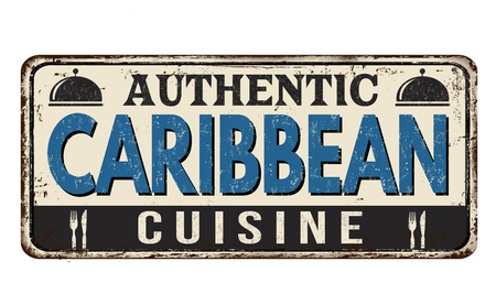 Authentic caribbean cuisine vintage rusty metal sign on a white background, vector illustration Vettoriali