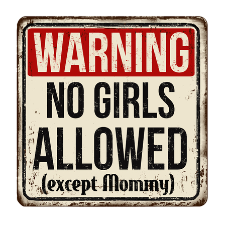 Warning no girls allowed vintage rusty metal sign on a white background, vector illustration Illustration