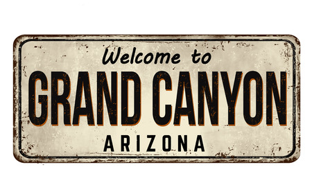 Welcome to Grand Canyon vintage rusty metal sign on a white background, vector illustration Illustration