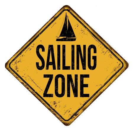 Sailing zone vintage rusty metal sign on a white background, vector illustration Vector Illustration