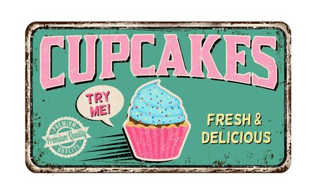 Cupcakes vintage rusty metal sign on a white background, vector illustration