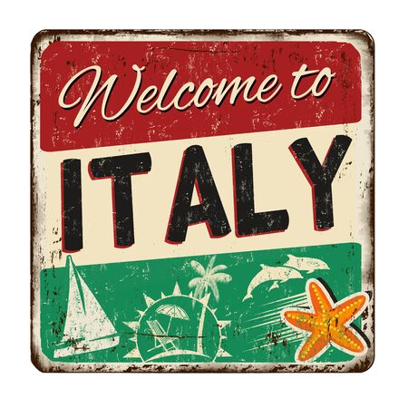 Welcome to Italy vintage rusty metal sign on a white background, vector illustration