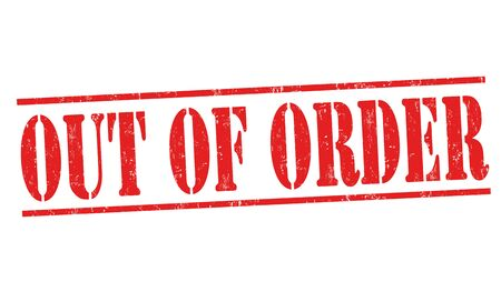 Out of order sign or stamp on white background, vector illustration