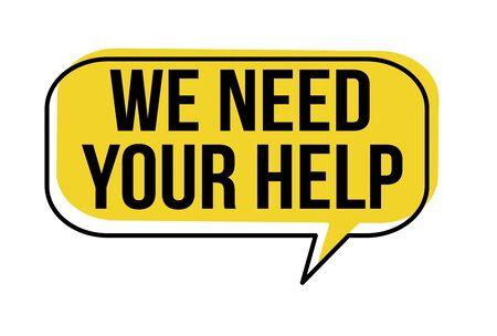 Wir brauchen Ihre Hilfe Sprechblase auf weißem Hintergrund, Vektorillustration