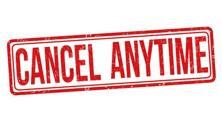 Cancel anytime sign or stamp on white background, vector illustration 일러스트