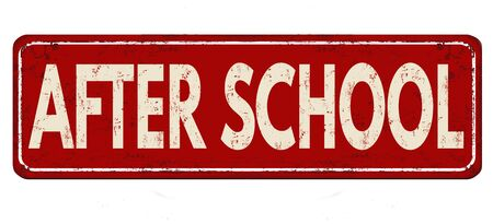 After school vintage rusty metal sign on a white background, vector illustration
