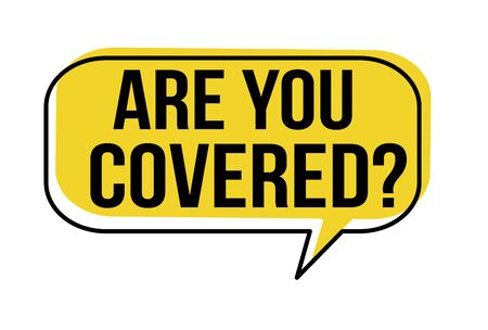 Are you covered speech bubble on white background, vector illustration