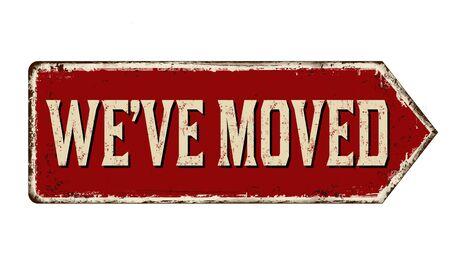 We've moved vintage rusty metal sign on a white background, vector illustration
