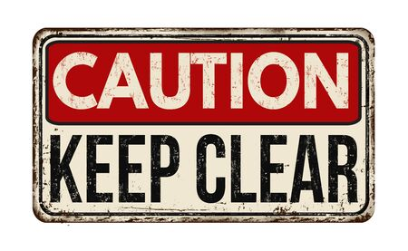 Keep clear vintage rusty metal sign on a white background, vector illustration