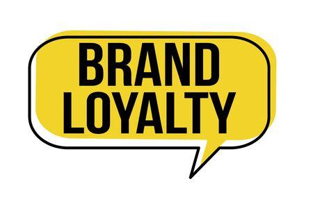 Brand loyalty speech bubble on white background, vector illustration Illustration