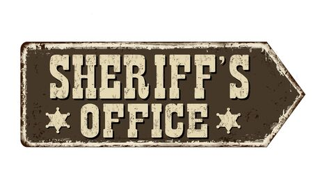 Sheriffs office vintage rusty metal sign on a white background, vector illustration