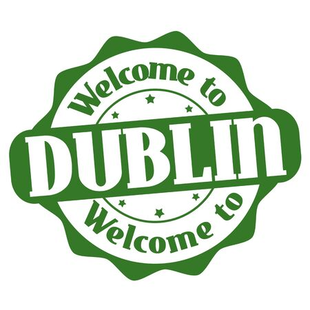 Welcome to Dublin sign or stamp on white background, vector illustration